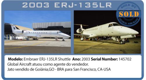 Jato Executivo 2003 ERJ-135 Suttle vendido por Global Aircraft